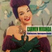 Sucessos Inesquecíveis de Carmen Miranda
