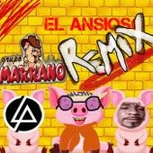 El Ansioso Remixxx de Grupo Marrano
