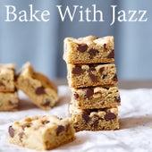 Bake With Jazz di Various Artists