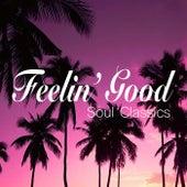 Feelin' Good: Soul Classics by Various Artists