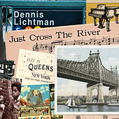 Just Cross the River by Dennis Lichtman