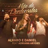 Mãe de Pentecostes de Alvaro e Daniel