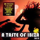 Taste of Ibiza 2012 Pt. 1 - Summer House Anthems by Various Artists