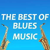 The Best Of Blues Music de Various Artists