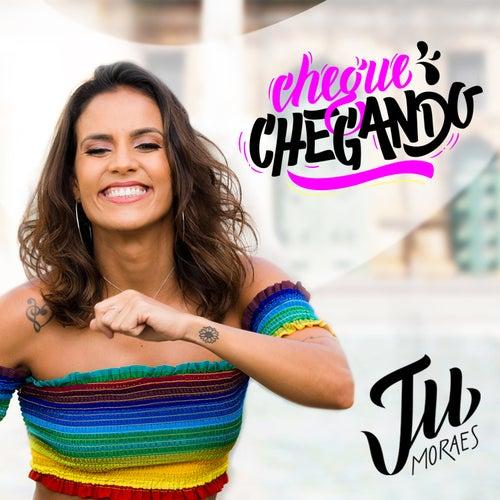 Chegue Chegando de Ju Moraes