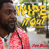 Wipe It Out - Single by Yami Bolo
