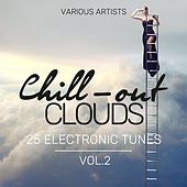 Chill-Out Clouds (25 Electronic Tunes), Vol. 2 by Various Artists