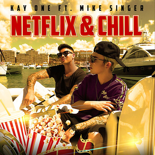 Netflix & Chill von Kay One