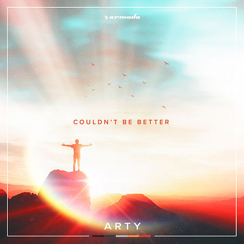 Couldn't Be Better by Arty