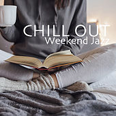 Chill Out Weekend Jazz by Various Artists