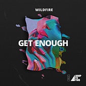 Get Enough de Wildfire
