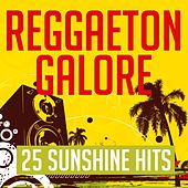 Reggaeton Galore - 25 Sunshine Hits von Various Artists