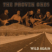 Wild Again by The Proven Ones