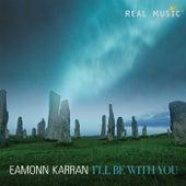 I'll Be With You de Eamonn Karran