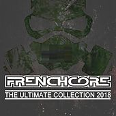 Frenchcore the Ultimate Collection 2018 by Various Artists