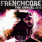 Frenchcore the Annual 2018 von Various Artists