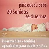 20 Sonidos para que su bebé se duerma - duerma bien - sonidos agradables para bebés y niños von Torsten Abrolat