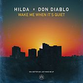 Wake Me When It's Quiet de Hilda x Don Diablo