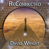 Reconnected by David  Wright