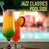 Jazz Classics Poolside di Various Artists