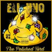 The Polished Turd de Eli Uno
