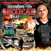 Mexican Trap Lord by Microphone Killa
