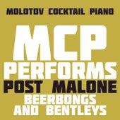 MCP Performs Post Malone: Beerbongs & Bentleys von Molotov Cocktail Piano
