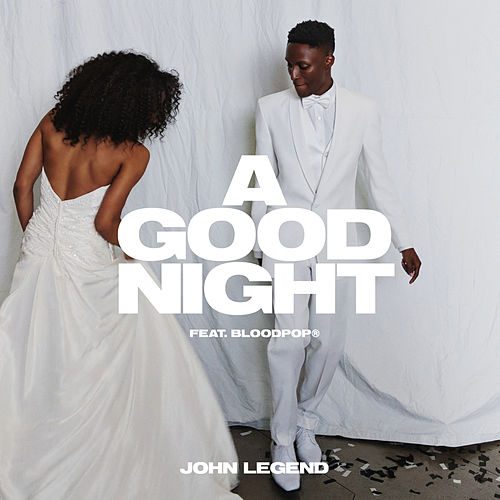 A Good Night by John Legend