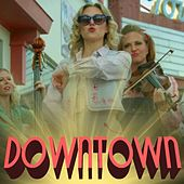 Downtown (feat. Bill Parks & Kaitlyn Evanson) by Laura Bell Bundy