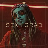 Sex I Grad by Rasta