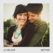Better by JJ Heller