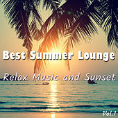 Best Summer Lounge: Relax Music and Sunset Vol.1 di Various Artists