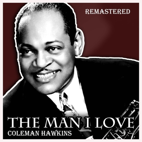 The Man I Love by Coleman Hawkins