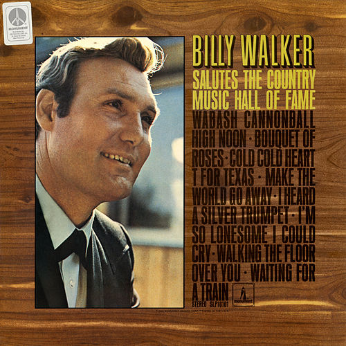 Billy Walker Salutes the Hall of Fame by Billy Walker