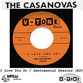 I Love You So / Sentimental Reasons by The Casanovas