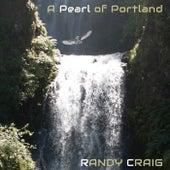 A Pearl of Portland von Randy Craig