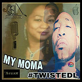 My Mama by Twisted L