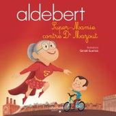 Super-Mamie contre Dr Mazout de Aldebert