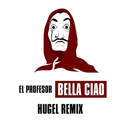 """Hugel El Profesor: """"Bella ciao (Hugel Remix)"""""""