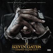 Chained To The City von Kevin Gates