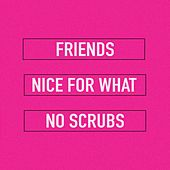 Nice for What / Friends / No Scrubs de Cimorelli