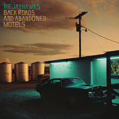 Back Roads And Abandoned Motels von The Jayhawks