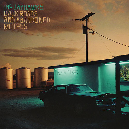 Back Roads And Abandoned Motels by The Jayhawks