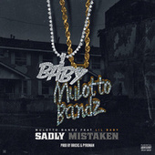 Sadly Mistaken (feat. Lil Baby) by Mulotto Bandz