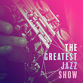 The Greatest Jazz Show: Café Chill Club, Piano & Saxophone Music, After Hours Relaxation by Various Artists