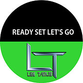 Ready Set Let's Go by Lee Tamus