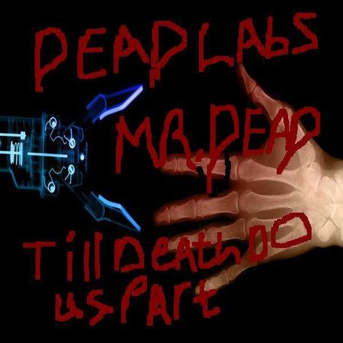 Till Death Do Us Part by Mr. Dead