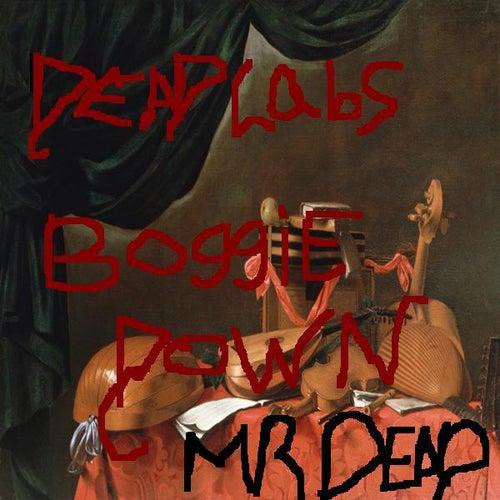 Boggie Down by Mr. Dead