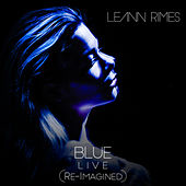Blue (Re-Imagined) (Live) von LeAnn Rimes