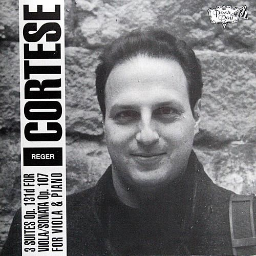 Reger: Three Suites For Viola Solo - Sonata For Viola and Piano by Paul Cortese